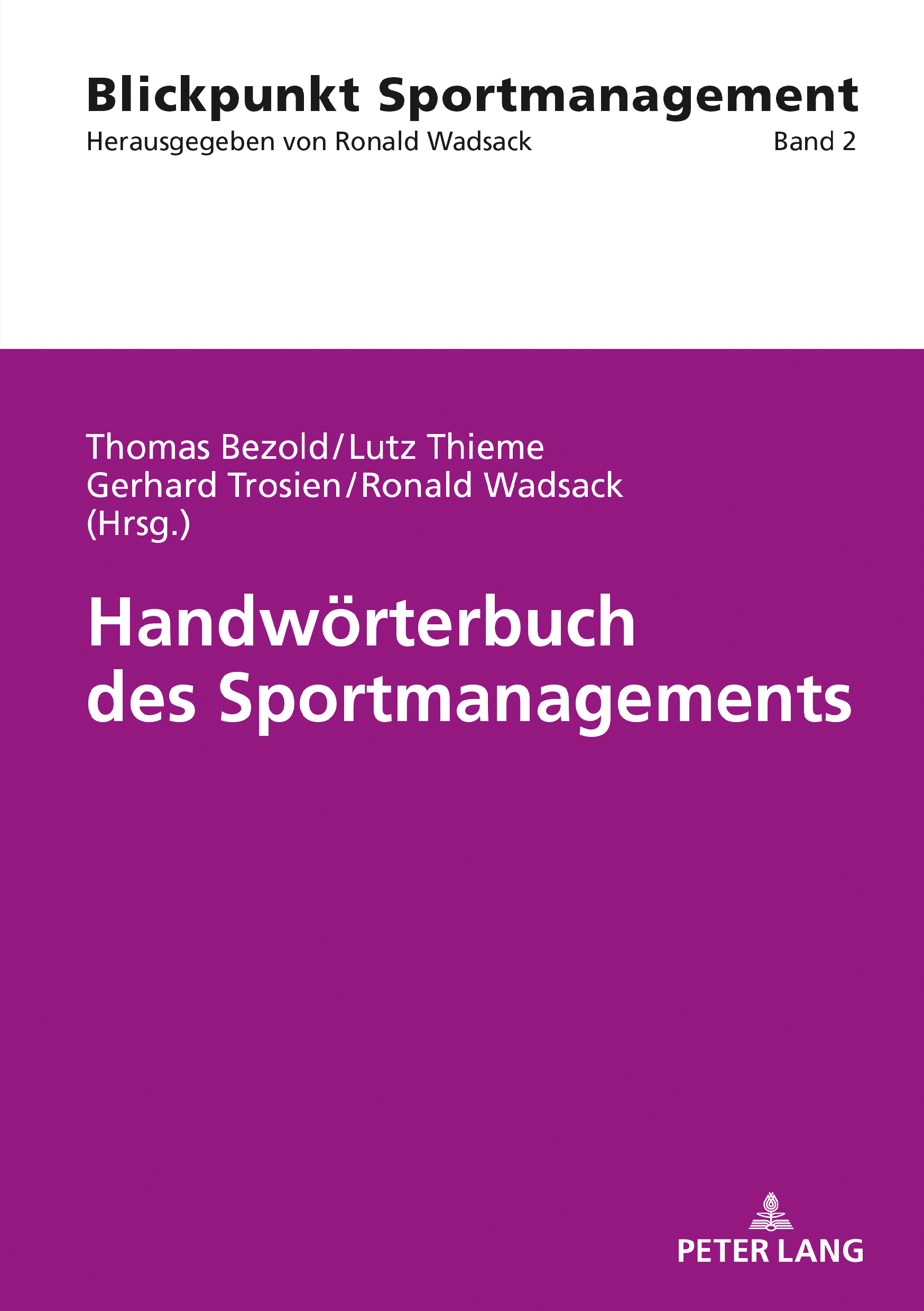 Handwörterbuch des Sportmanagements - Edited By Thomas Bezold, Lutz Thieme, Gerhard Trosien and Ronald Wadsack